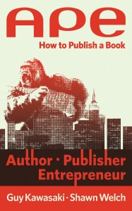 APE: Author, Publisher, Entrepreneur--How to Publish a Book