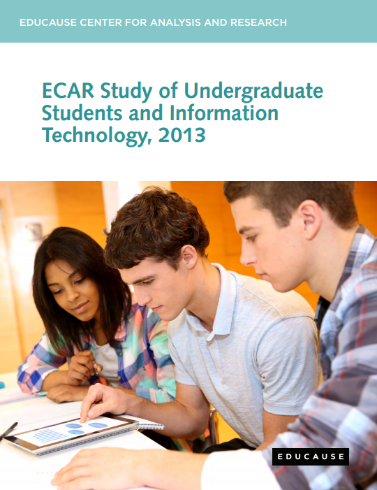 ECAR STUDY OF UNDERGRADUATE STUDENTS AND INFORMATION TECHNOLOGY, 2013