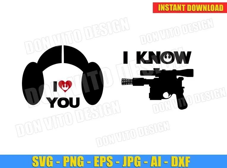 Download Star Wars I Love You I Know (SVG dxf png) Princess Leia ...