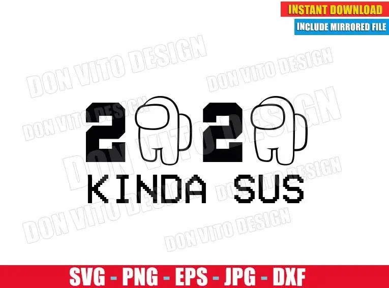 Download Among Us New Year 2021 (SVG dxf png) Kinda Sus Impostor or ...