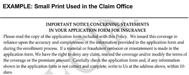 """If a material or fraudulent omission or misstatement is made in the application form, We have the right to deny any claim."""
