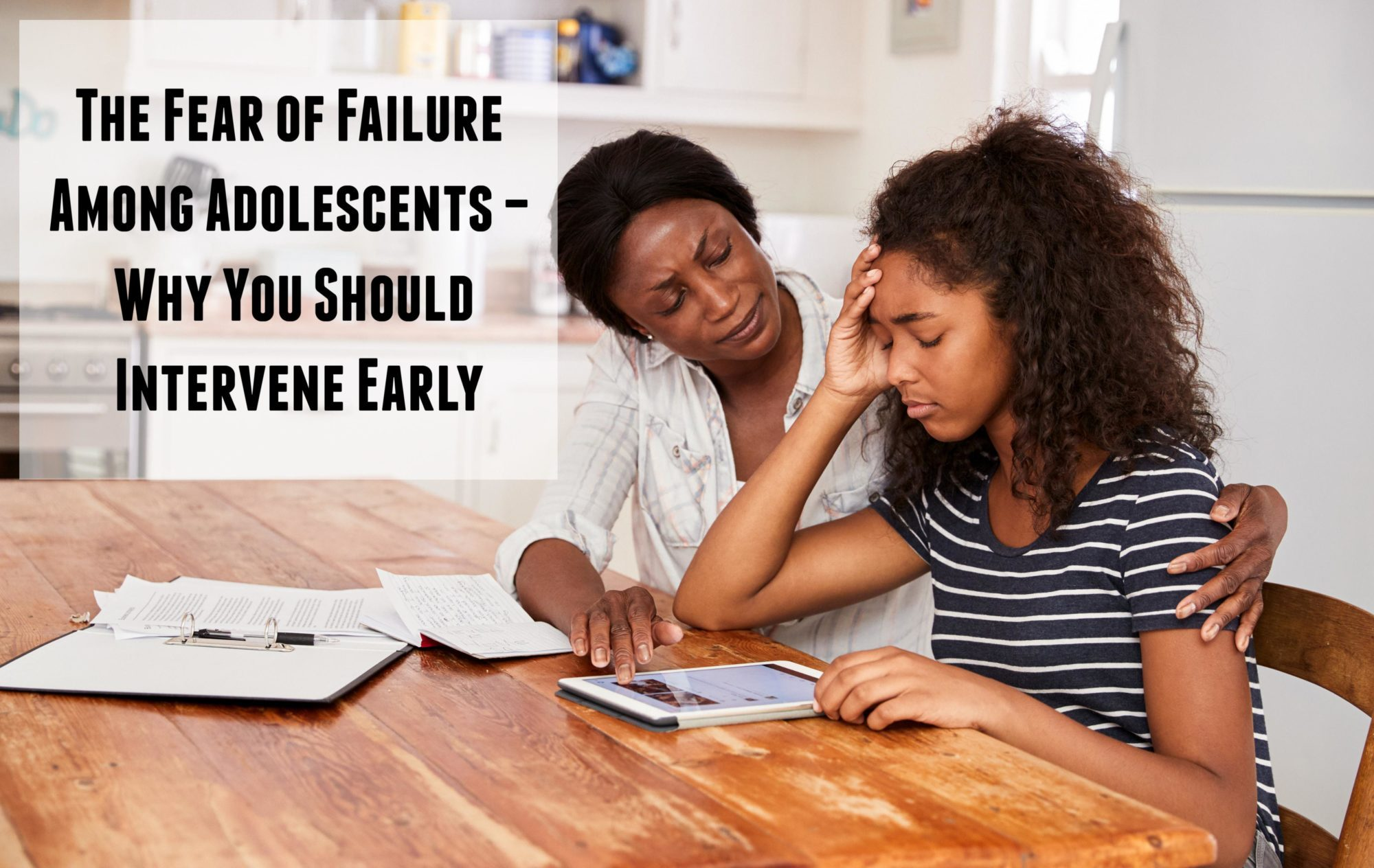 The Fear Of Failure Among Adolescents Why You Should