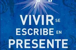 Vivir se Escribe en Presente por Alejandro Roemmers