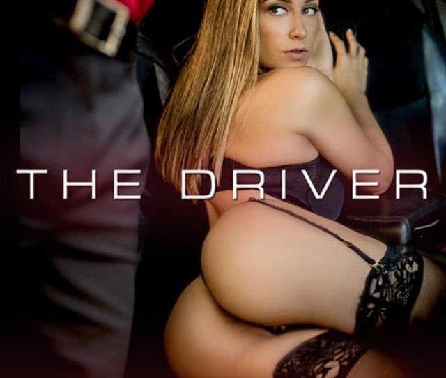 The Driver Porn Movie In Vod Xxx Streaming Or Download Dorcel Vision