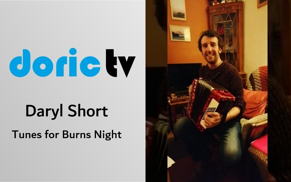 Doric TV – Daryl Short, a couple of tunes for Burn's night