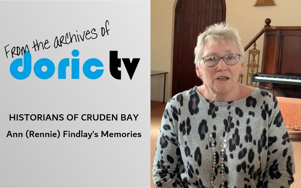 HISTORIANS OF CRUDEN BAY – Ann (Rennie) Findlay's Memories