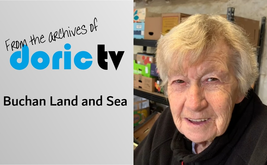 Doric TV – The Buchan Region, Land, and Sea
