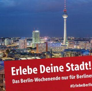 Kurzurlaub in Berlin Erlebe Deine Stadt – © visitBerlin