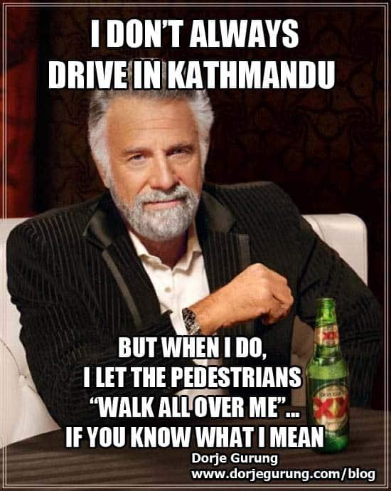 i don 39 t always drive in kathmandu but when i do dorje 39 s dooing. Black Bedroom Furniture Sets. Home Design Ideas