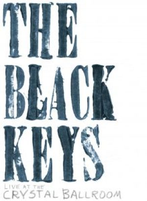 The Black Keys - Live at the Crystal Ballroom DVD (2008)