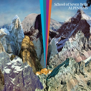 School Of Seven Bells - Alpinisms