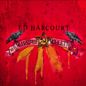 Ed Harcourt - Russian Roulette EP