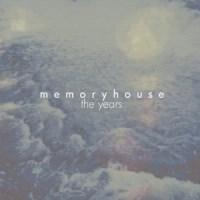 Memoryhouse - The Years