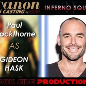 Paul Blackthorne as Gideon Hask