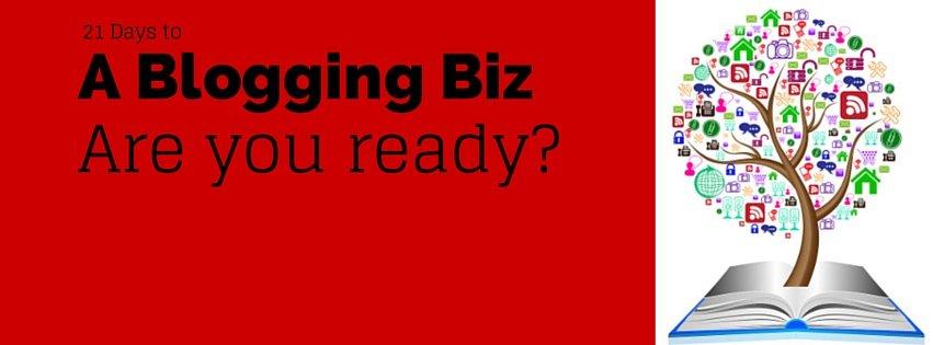 21 Days to a Blogging Biz