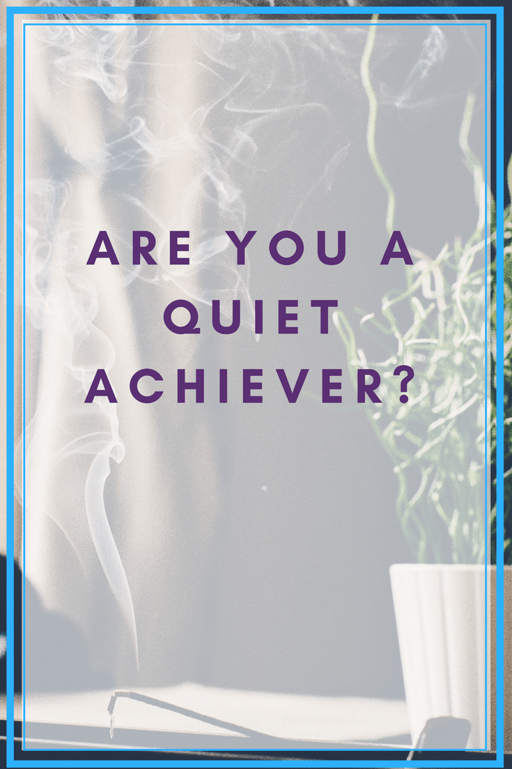 Are you a quiet achiever