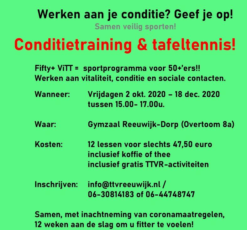 Fifty+ ViTT Aankondiging 12 weken conditietraining/tafeltennis bij Tafeltennisvereniging Reeuwijk; inlichtingen bij info@ttvreeuwijk.nl e/o 06-30814183 of 06-44748747