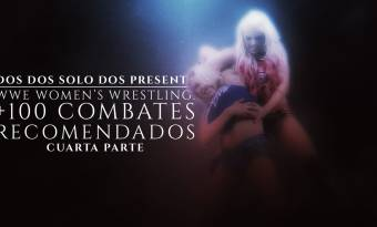 WWE Women's wrestling: +100 combates recomendados (IV)