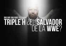 Triple H ¿El salvador de la WWE?