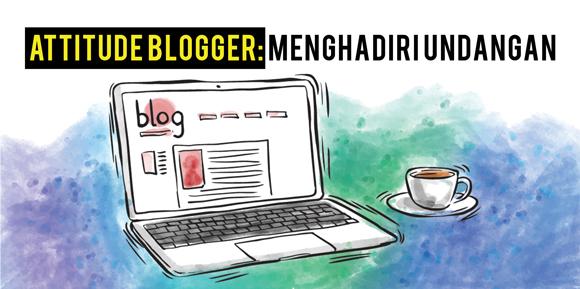 Attitude Blogger: Menghadiri Undangan