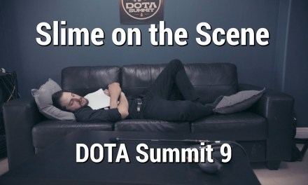 Slime on the Scene | DOTA Summit 9