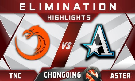 TNC vs Aster Elimination Chongqing Major CQ Major Highlights 2019 Dota 2