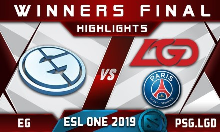 EG vs PSG.LGD Winners Final ESL One Birmingham 2019 Highlights Dota 2