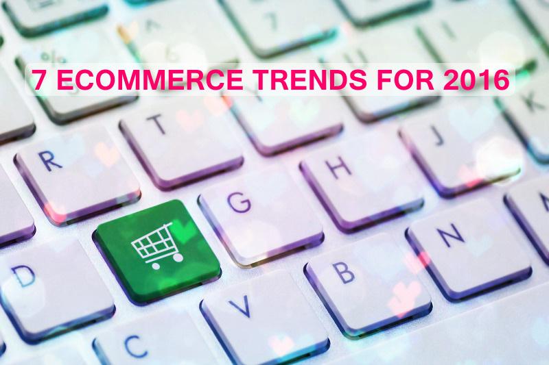 7 e-Commerce Trends for 2016