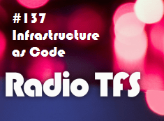 RadioTFS #137 - Infrastructure as Code Panel