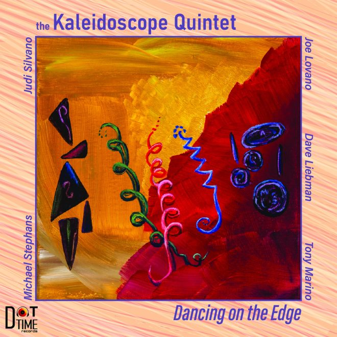 Kaleidoscope Quintet: Dancing On The Edge – Dot Time Records