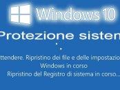 Attivare la protezione sistema di Windows 10