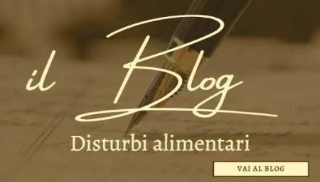 il Blog: articoli sui disturbi alimentari a cura della dott.ssa Valentina Carretta