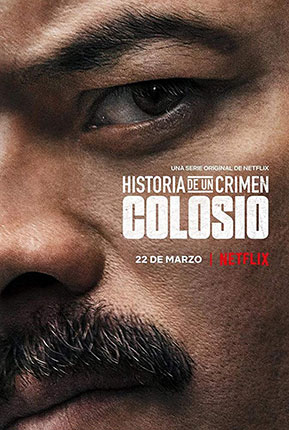 Historia de un Crimen Colosio เปิดบันทึก อาชญากรรม โคลอซิโอ TV Series (2019– )