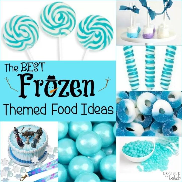 The BEST Frozen Themed Food Ideas
