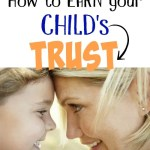 Earning Your Child's Trust