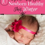 10 Tips to Keep Your Newborn Healthy This Winter