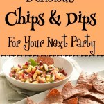 Delicious Chips and Dips for Your Next Party