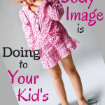 Helping Your Child Develop a Healthy Body Image