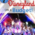 7 Ways to do Disneyland on a Budget
