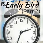 Night Owl vs. Early Bird (Part 2)
