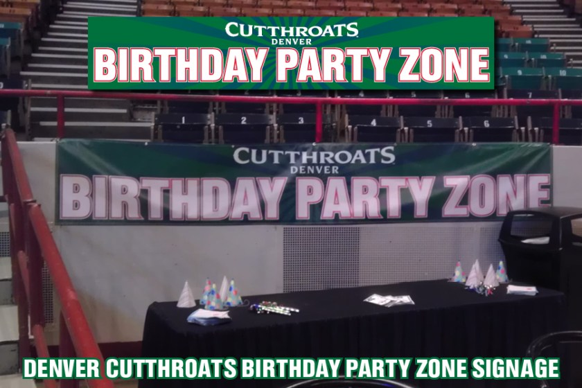 "Signage for the ""Birthday Party Zone"" suite inside the Denver Coliseum for the Denver Cutthroats home games."