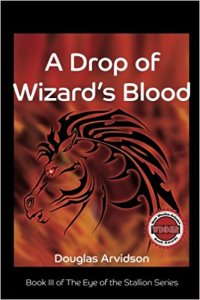 "Award-Winning book for young adult readers, ""A Drop of Wizard's Blood"" by Douglas Arvidson."