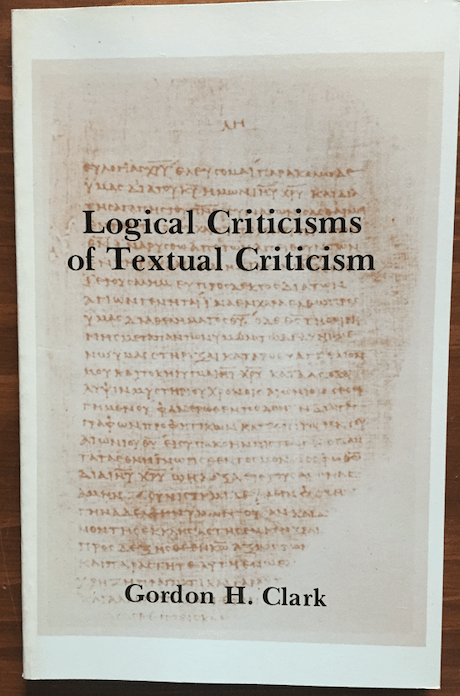 GHC Review 41; Logical Criticisms of Textual Criticism