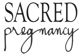 Sacred Pregnancy - Prenatal Classes for Pregnant Mothers in Hollister, Gilroy, Morgan Hill, Monterey, Santa Cruz, and the South Bay