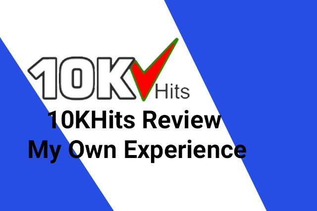 10KHits Review – My Own Experience – I Not Recommend TO Anyone