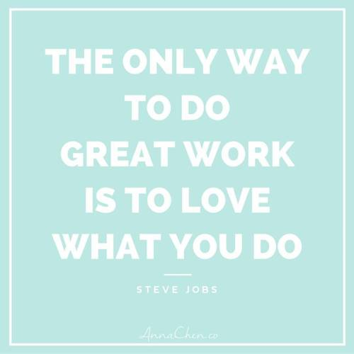 citation-coach-de-vie-the-only-way-to-do-great-work-is-to-love-what-you-do