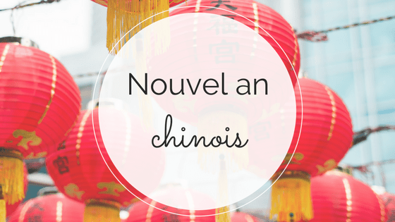 Traditions du nouvel an chinois - anna chen life coach de vie