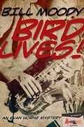 Bird Lives! by Bill Moody
