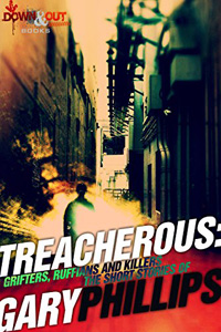 Treacherous: Grifters, Ruffians and Killers by Gary Phillips