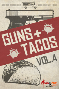 Guns + Tacos Season 2 Volume 4 edited by Michael Bracken and Trey R. Barker